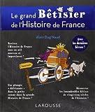 Grand bêtisier de l'histoire de France de Alain Dag'Naud (8 octobre 2014) Broché