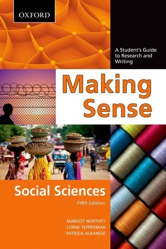 Making Sense in the Social Sciences: Making Sense in the Social Sciences: A Student's Guide to Research and Writing, Fifth Edition by Margot Northey (2012-04-05)