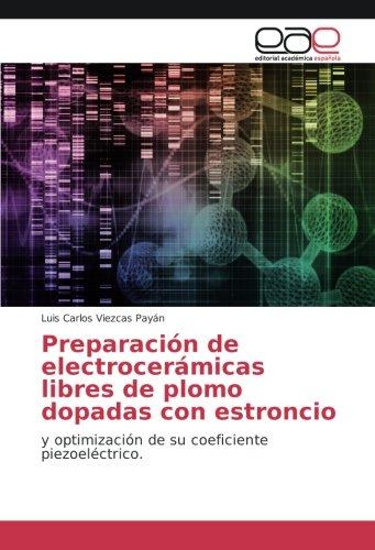 Preparación de electrocerámicas libres de plomo dopadas con estroncio: y optimización de su coeficiente piezoeléctrico