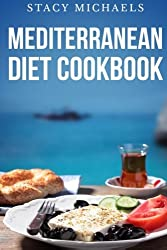 Mediterranean Diet Cookbook: A Lifestyle of Healthy Foods by Stacy Michaels (2013-08-11)