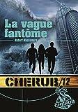 Cherub, Tome 12 - La vague fantôme