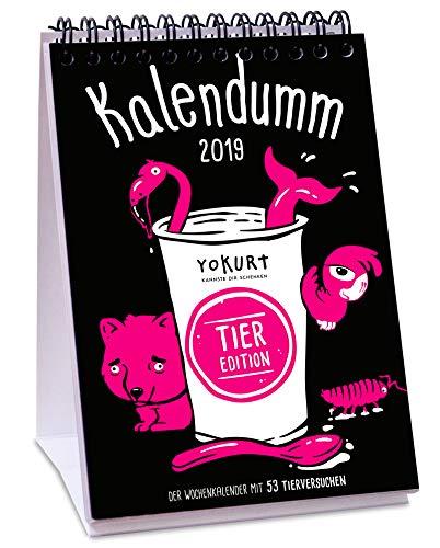 Wochen-Tischkalender Kalendumm 2019 (Tier-Edition)