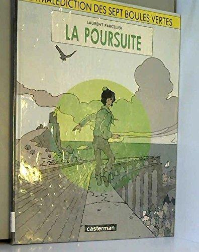 La Malédiction des Sept Boules Vertes, N° 3 : La Poursuite par Laurent Parcelier