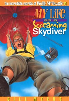 My Life as a Screaming Skydiver (The Incredible Worlds of Wally McDoogle) von [Myers, Bill]