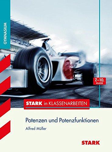STARK Stark in Mathematik - Gymnasium - Potenzen und Potenzfunktionen 7.-10. Klasse
