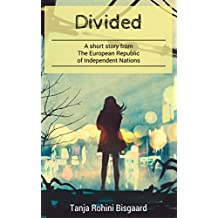 Divided: A short story (Voices from the European Republic of Independent Nations)