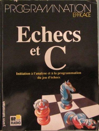 Échecs et C : Initiation à l'analyse et à la programmation du jeu d'échecs