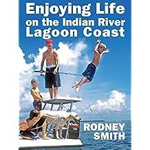 Enjoying Life on the Indian River Lagoon Coast (English Edition)