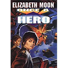 Once A Hero by Elizabeth Moon (1998-04-01)