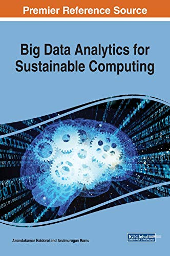Big Data Analytics for Sustainable Computing (Advances in Data Mining and Database Management)