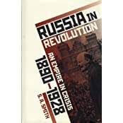 Russia in Revolution: An Empire in Crisis, 1890 to 1928