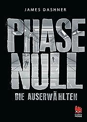 Phase Null - Die Auserwählten: Das Prequel Zur Maze Runner-trilogie (Die Auserwählten – Maze Runner)