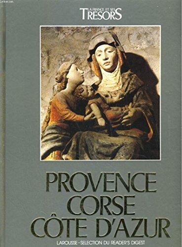 Provence Corse Côte d'Azur -Collection la France et ses Trésors