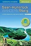Saar-Hunsrück-Steig - Die neue Trasse Band 1 (Perl/Trier - Idar-Oberstein). Offizieller Wanderführer, GPS, Detailkarten, Höhenprofile, Scan to go. Wanderspaß auf 237 Kilometern und 14 Etappen.
