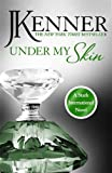 Under My Skin: Stark International 3 (Stark International Series)