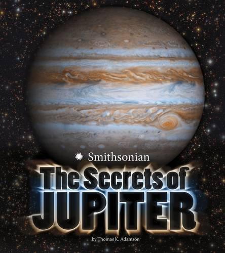 The Secrets of Jupiter (Planets) by Thomas K. Adamson (2015-08-01)