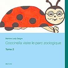 Coccinella visite le parc zoologique: Tome 2