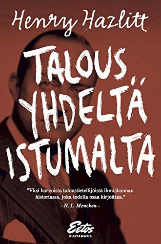 Talous yhdeltä istumalta (Finnish Edition) por Henry Hazlitt