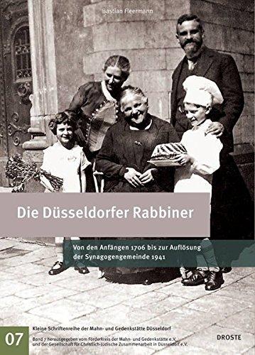 Die Düsseldorfer Rabbiner: Von den Anfängen 1706 bis zur Auflösung der Synagogengemeinde 1941 (Kleine Schriftenreihe der Mahn- und Gedenkstätte Düsseldorf)