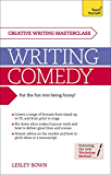 Masterclass: Writing Comedy: Teach Yourself (Creative Writing Masterclass) (English Edition)