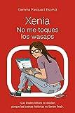 Xenia. No me toques los wasaps. Xenia, 3 (Literatura Juvenil (A Partir De 12 Años) - Narrativa Juvenil)