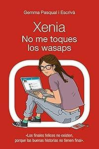 xenia: Xenia. No me toques los wasaps: Xenia, 3 (Literatura Juvenil (A Partir De 12 Año...