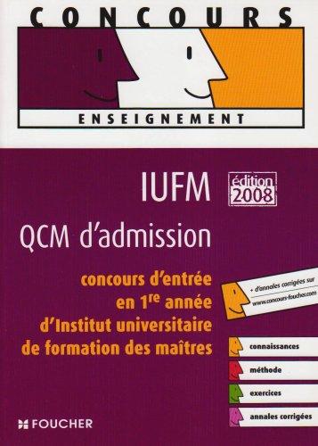 QCM D ADMISSION EN IUFM EDITION 2008 (Ancienne édition)