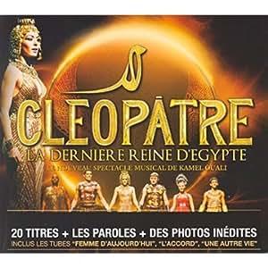 Cleopatre: La Derniere Reine d'Egypte : L'Integrale