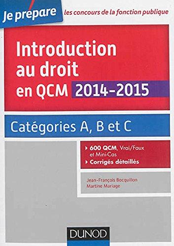 Introduction au droit en QCM 2014-2015 - Catégories A, B et C - 600 QCM, corrigés détaillés