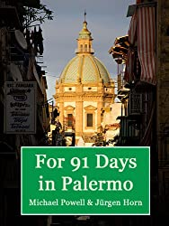 For 91 Days in Palermo, Sicily (English Edition)