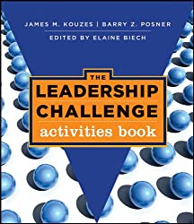 The Leadership Challenge: Activities Book (J-B Leadership Challenge: Kouzes/Posner 163)