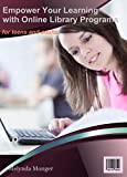 For Teens & Adults Only - Empower Your Learning with Online Library Programs
