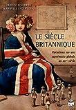 Le siècle britannique : Variations sur une suprématie globale au XIXe siècle