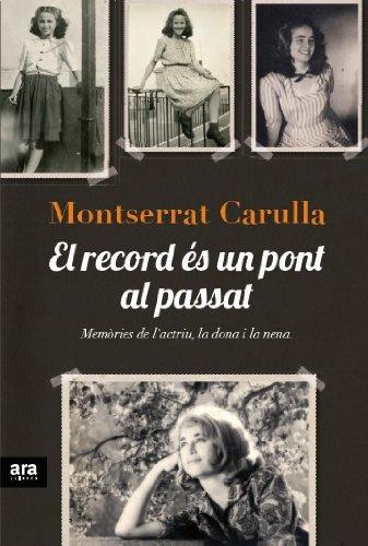 El record és un pont al passat (Catalan Edition) por Montserrat Carulla
