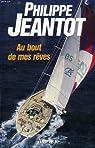 Au bout de mes rêves par Jeantot