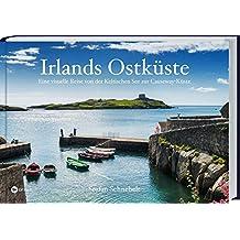 Irlands Ostküste: Eine visuelle Reise von der keltischen See zur Causeway Küste.