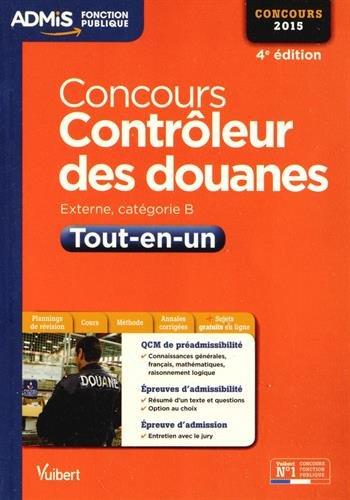 Concours Contrôleur des douanes - Tout-en-un - Catégorie B - Concours 2015 par Collectif