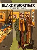 Blake et Mortimer - Mythes et conséquences de Frédéric Bosser