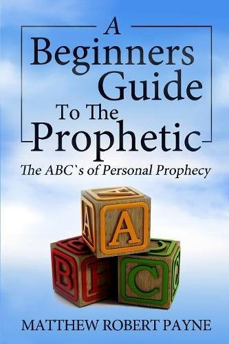the-beginners-guide-to-the-prophetic-the-abcs-of-personal-prophecy