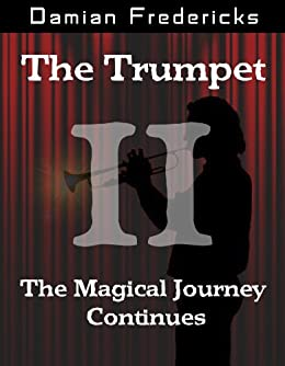 The Trumpet 2 by [Fredericks, Damian]
