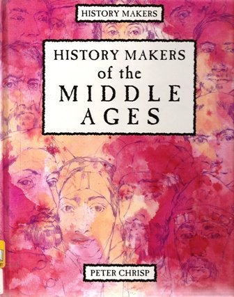 History makers of the Middle Ages.