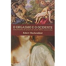 O Orgasmo E O Ocidente (Em Portuguese do Brasil)