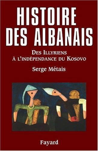 Histoire des Albanais : Des Illyriens à l'indépendance du Kosovo