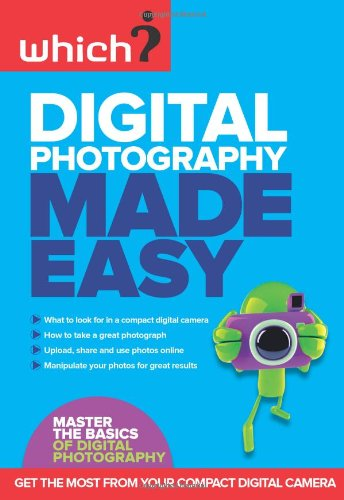 Digital Photography Made Easy (Which)