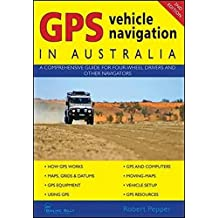 GPS Vehicle Naviation in Australia: A Comprehensive Guide for Four-wheel Drivers and Other Navigators