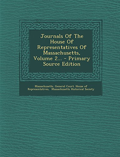 Journals Of The House Of Representatives Of Massachusetts, Volume 2... - Primary Source Edition
