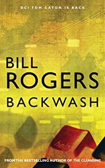 Backwash (DCI Tom Caton Manchester Murder Mysteries Series Book 8) by [Rogers, Bill]