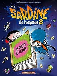 Sardine de l'espace - tome 8 - Les secrets de l'univers (8)