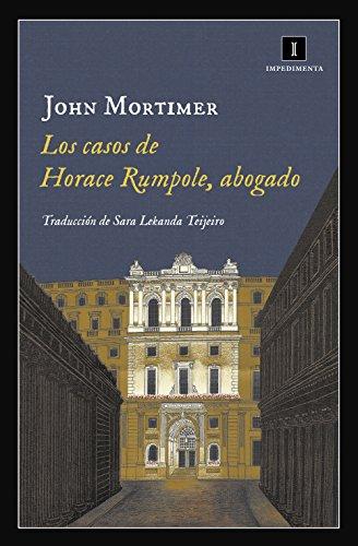 Los casos de Horace Rumpole, abogado (Impedimenta nº 152) por John Mortimer