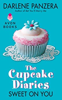 The Cupcake Diaries: Sweet On You by [Panzera, Darlene]